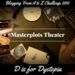 Masterplots Theater: D is for Dystopia