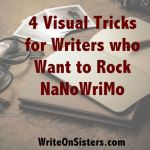 4 Visual Tricks for Writers Who Want To Rock NaNoWriMo