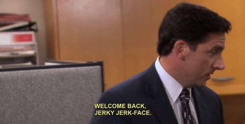 Welcome back jerky jerk-face