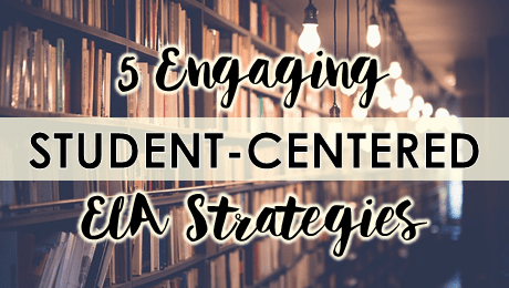 5 engaging, student-centered ELA strategies to try this year