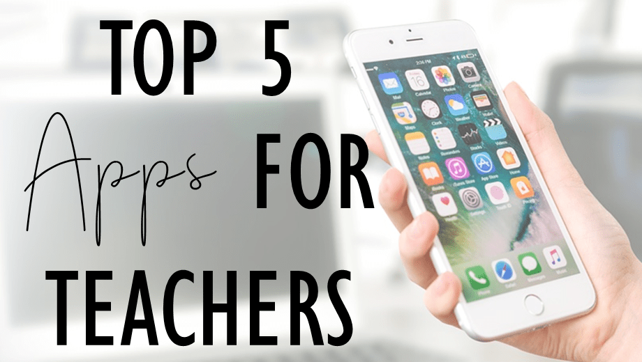 Top 5 Apps for Teachers