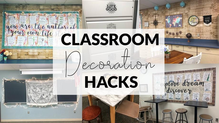 Classroom Decoration Hacks