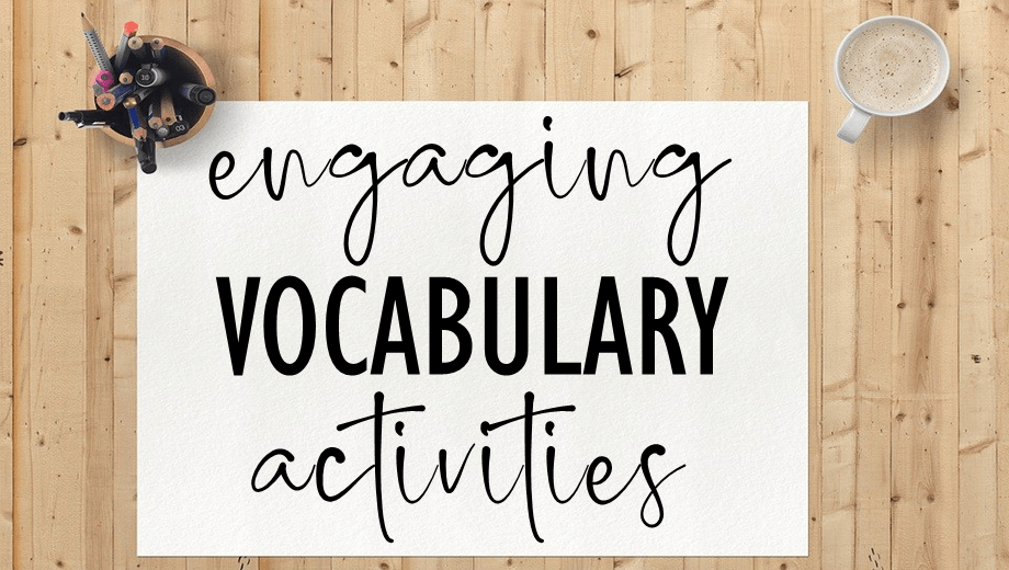 6 Engaging Vocabulary Activities to Try in 2020