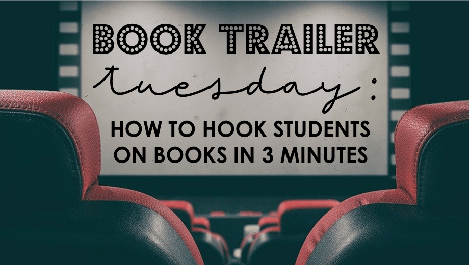 Book Trailer Tuesday: How to hook students on books in 3 minutes!