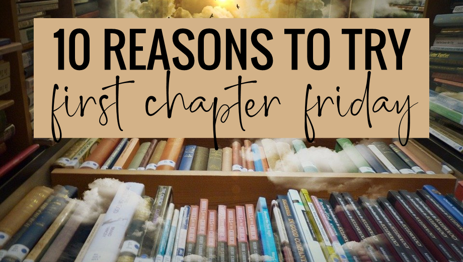 10 Reasons to Try First Chapter Friday
