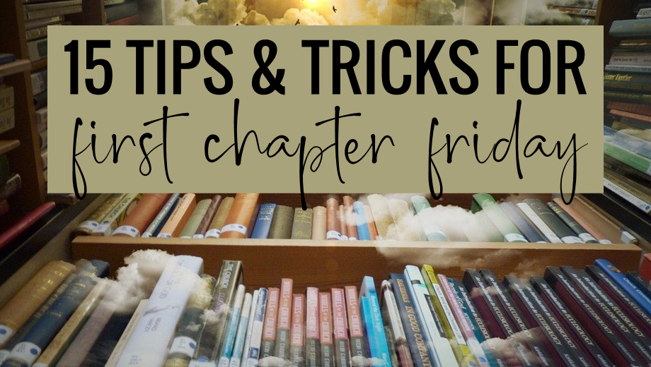15 Tips & Tricks for First Chapter Friday