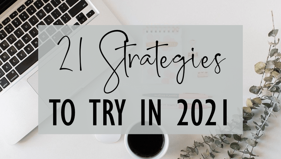 21 Strategies to Try in 2021