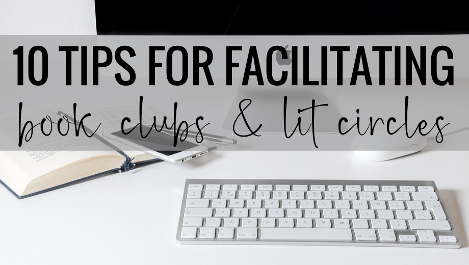 Tips for Facilitating Book Clubs or Literature Circles