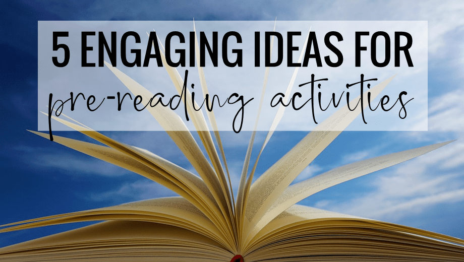5 Engaging Ideas for Pre-Reading Activities