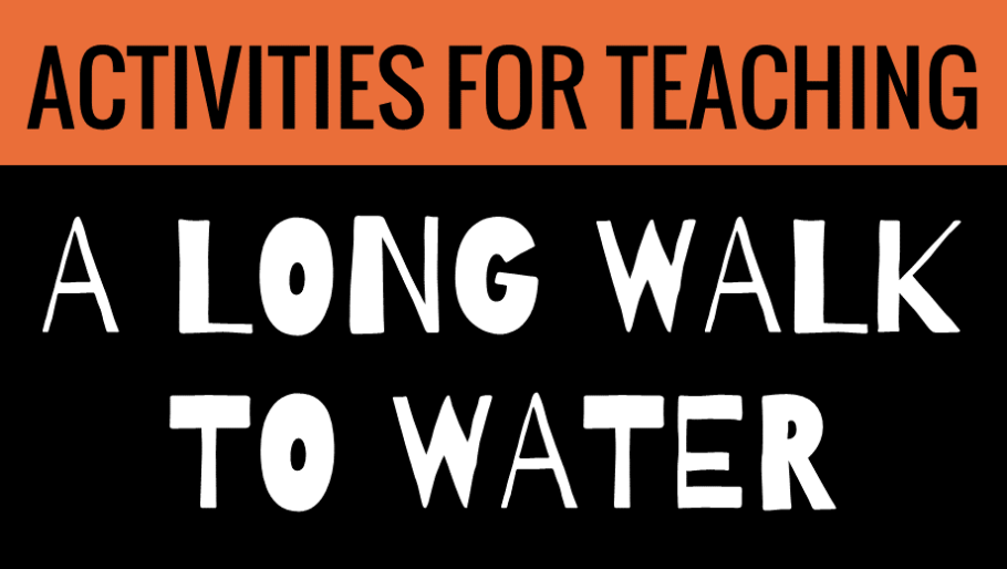 Activities for Teaching A Long Walk to Water