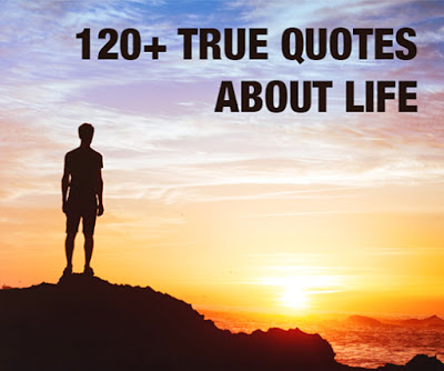 120+ Inspirational True Quotes About Life