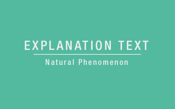 Examples of Explanation Text About Natural Phenomena