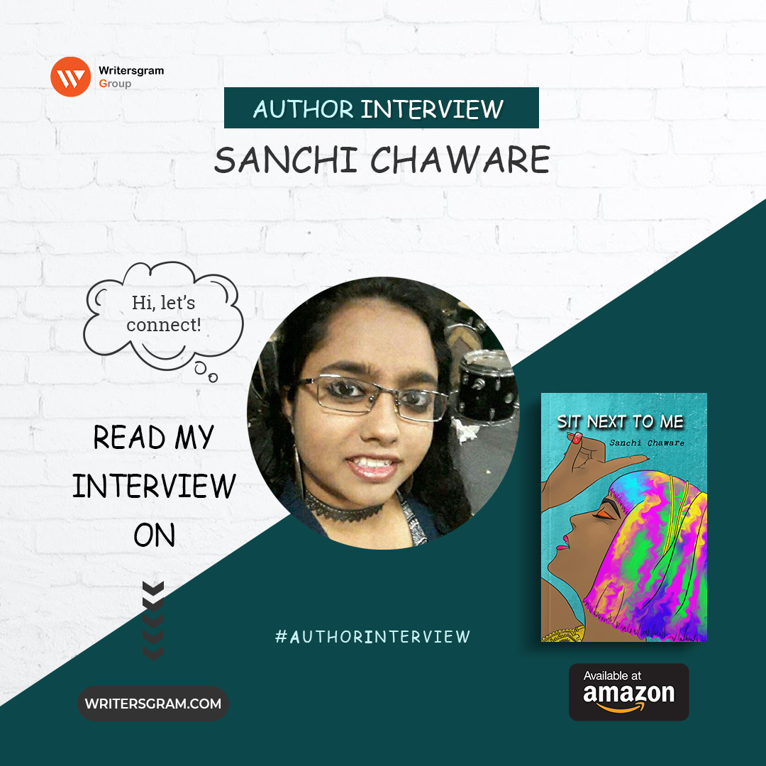 Interview with Sanchi Chaware – Author of 'Sit Next To Me'