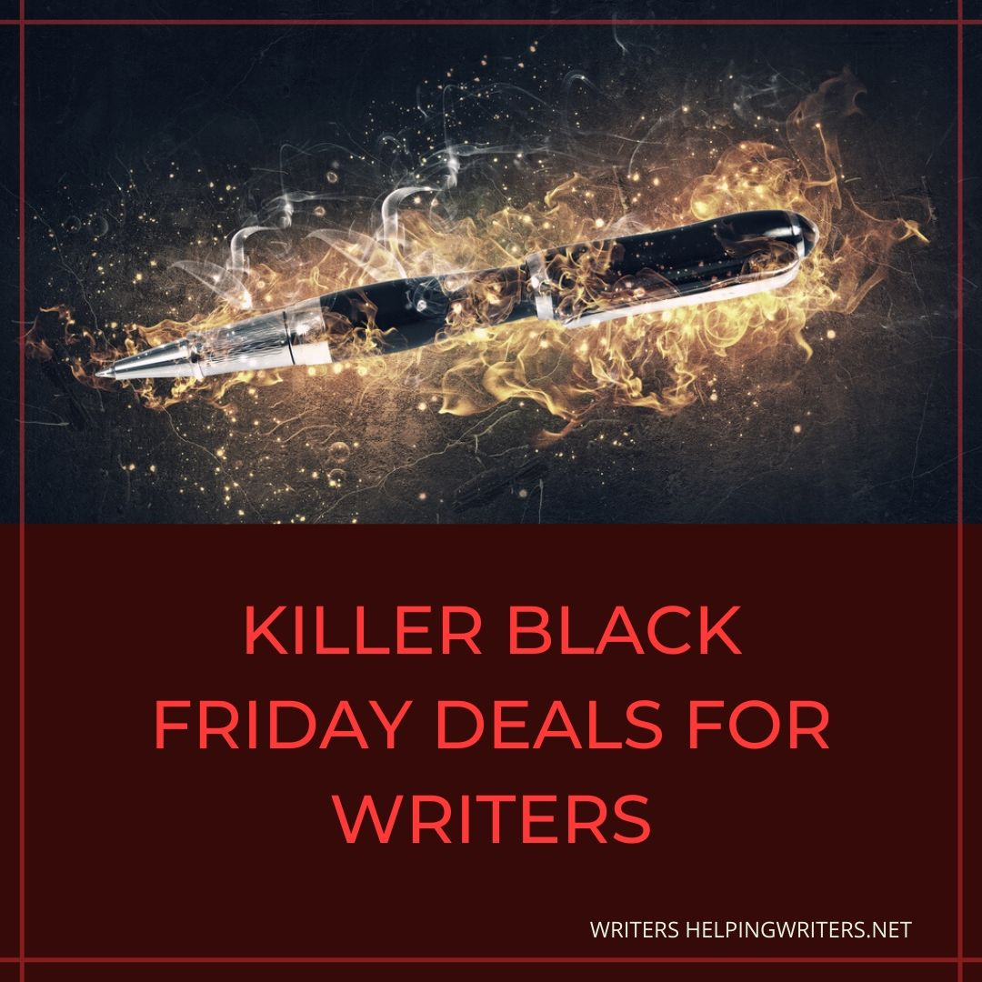Smokin Hot Black Friday Deals For Writers Writers Helping Writers