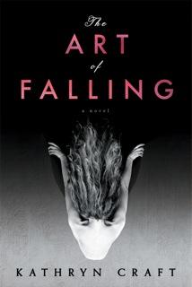 Kathryn Craft, The Art of Falling