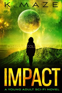 IMPACT scifi novel by K Maze