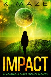 Book Cover IMPACT by K Maze