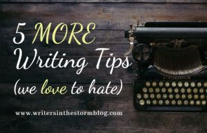Writing Tips We Love to Hate