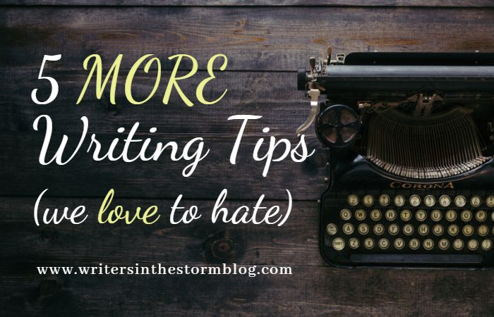 5 More Writing Tips We Love to Hate