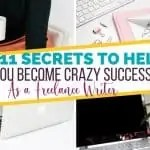11 Secrets to Becoming a Crazy Successful Freelance Writer (Even if You're Broke and Clueless)