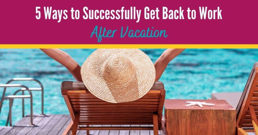 5 Ways to Successfully Get Back to Work After Vacation