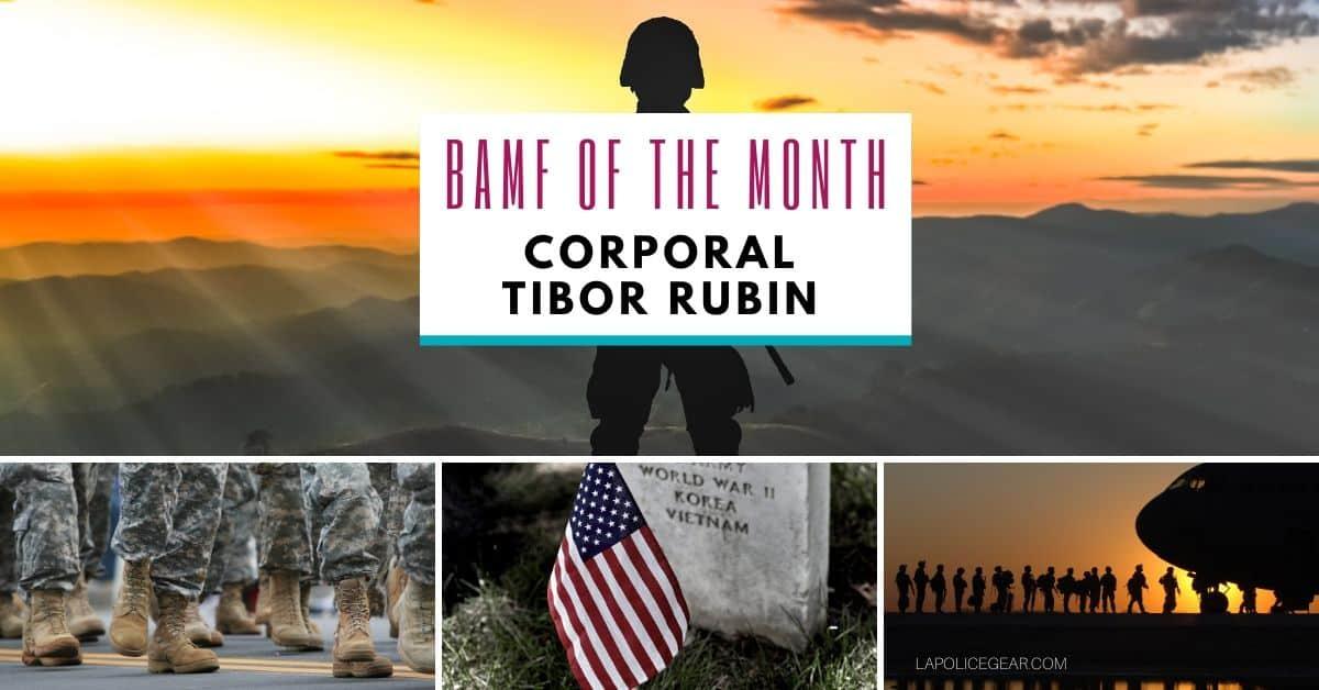 BAMF OF THE MONTH_ CORPORAL TIBOR RUBIN