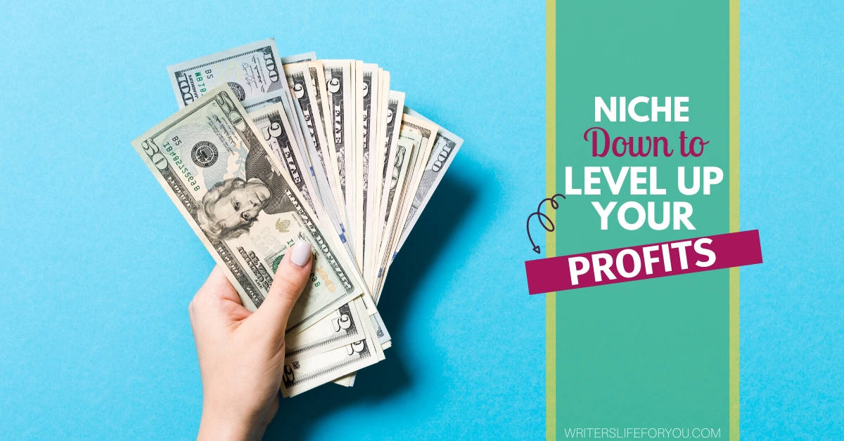 NICHE DOWN TO LEVEL UP YOUR PROFITS-START A BLOG