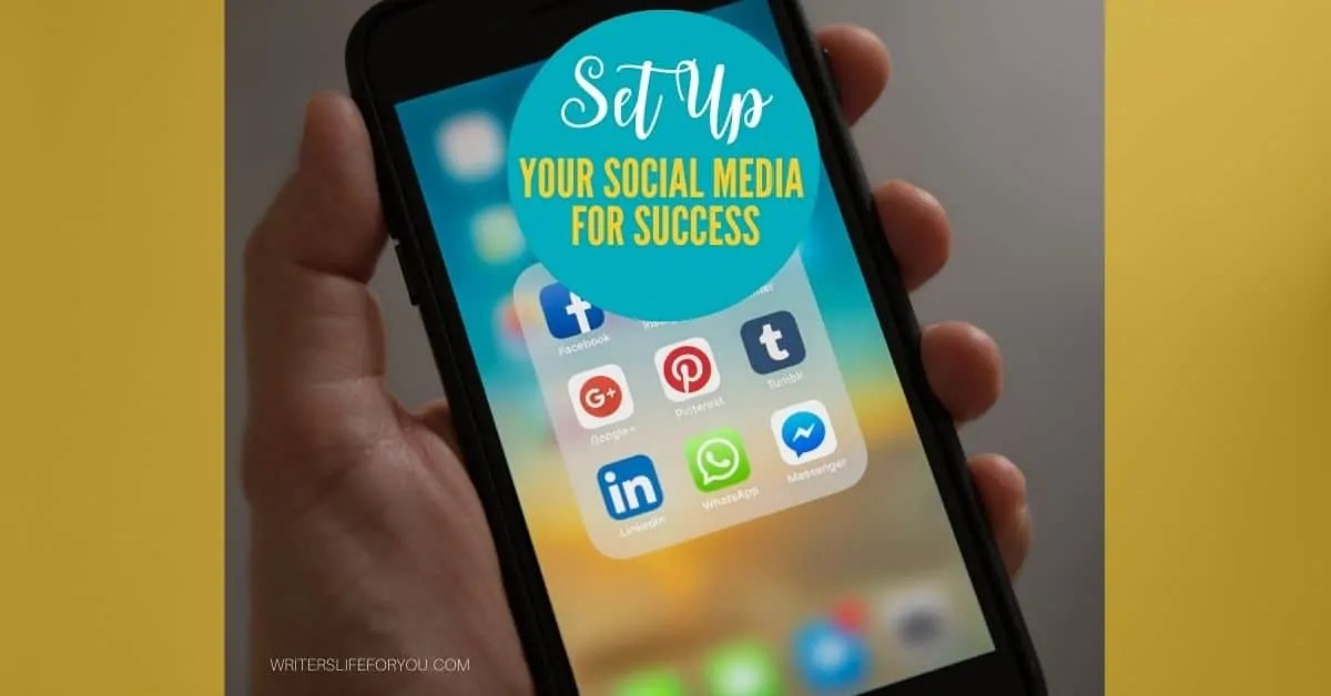 Set Up Your Social Media for Success