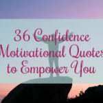 36 Confidence Motivational Quotes to Empower You