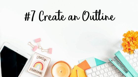 #7 Content Writing Tip-Create an Ouline