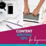 13 Simple Content Writing Tips for Beginners: How to Look Like a Pro When You're Not