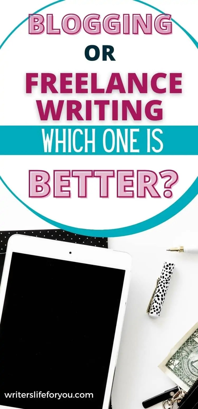 Freelance Writing vs Blogging: Is One Better Than The Other?