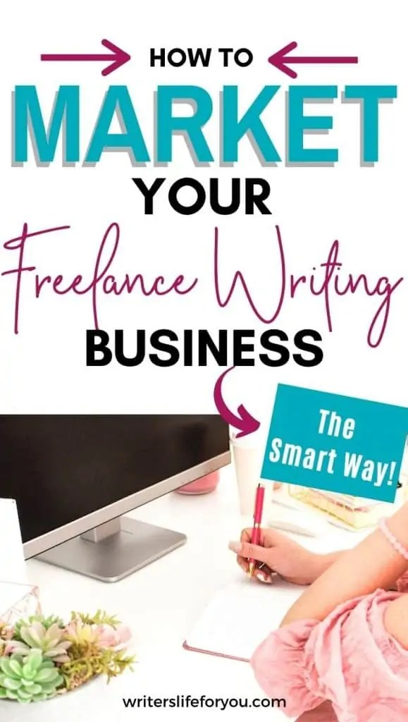 how to market your freelance writing woman at a desk writing in a notepad