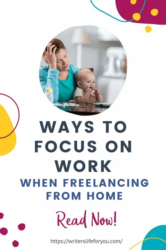 ways to focus on work when freelancing from home