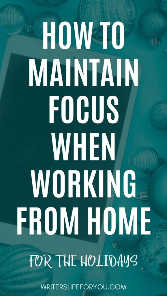 how to maintain focus when you work from home