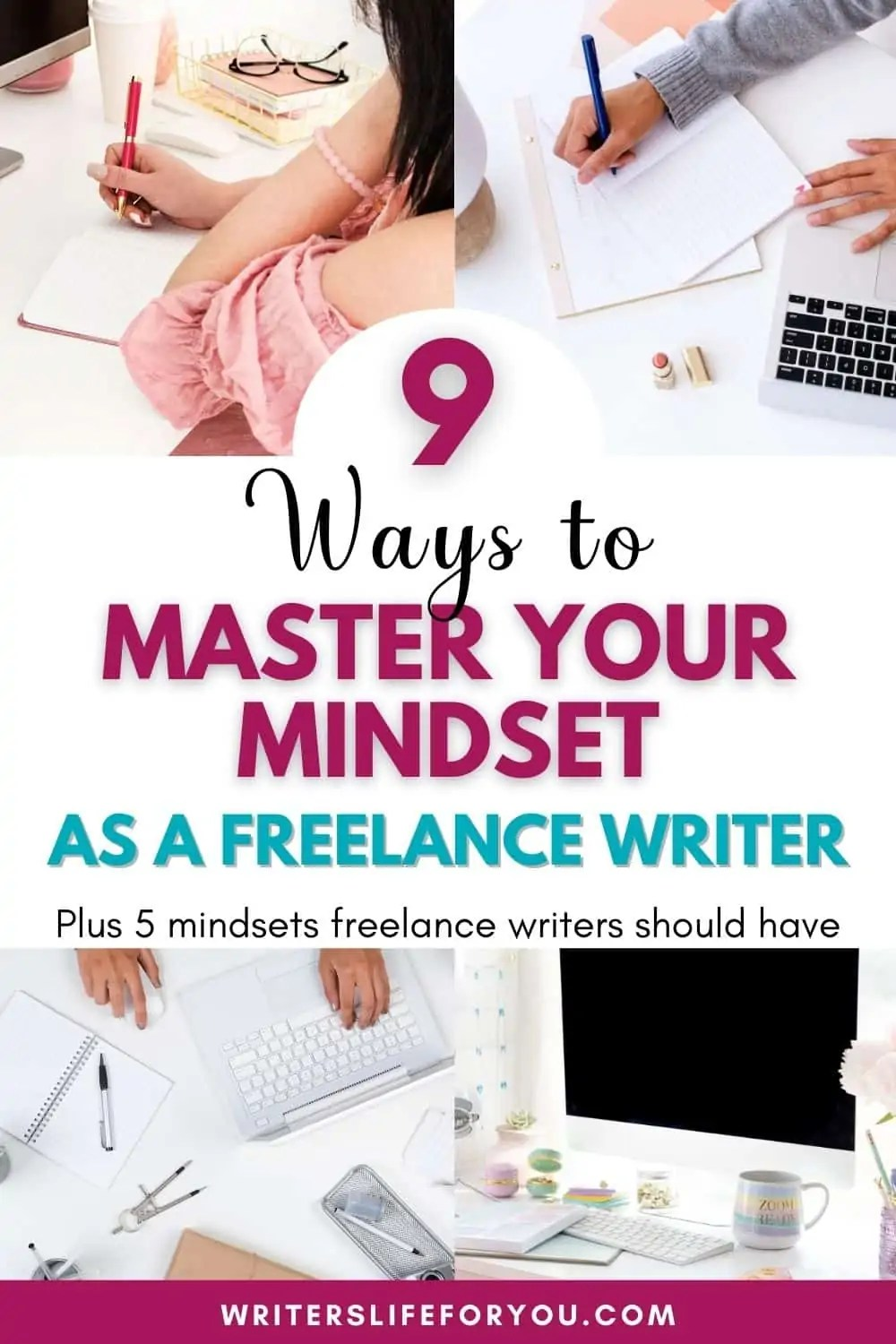 Mastering Your Mindset: 9 Effective Ways to Master Your Mindset as a Freelance Writer