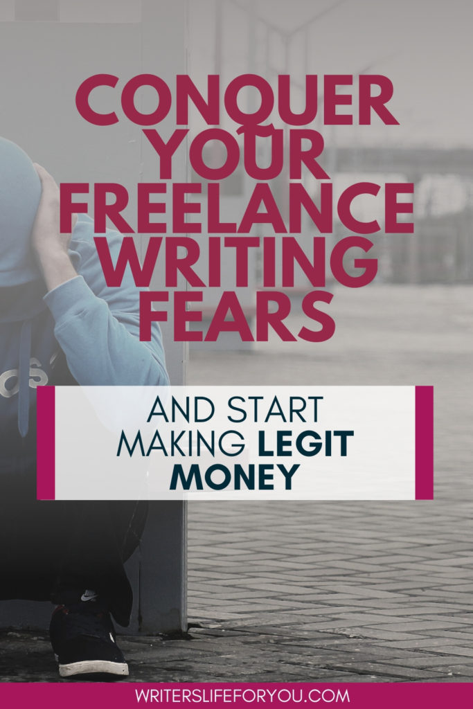 overcome your fears of freelance writing