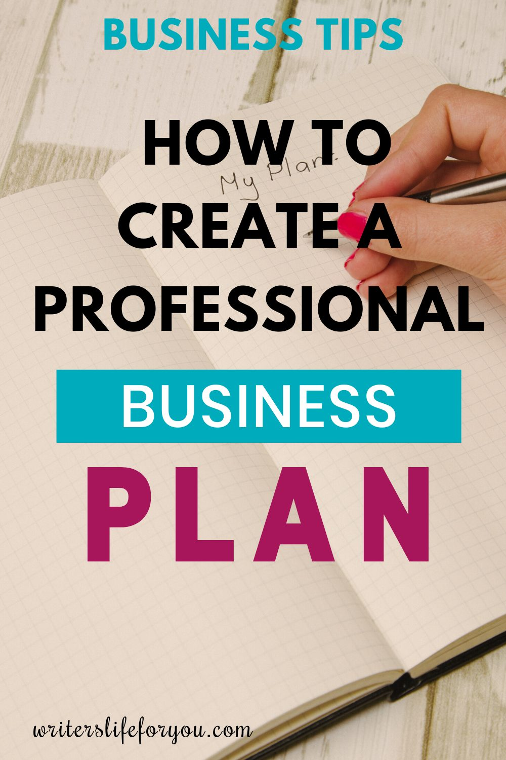 6 Top Tips for Creating Your Freelance Writing Business Plan + Template