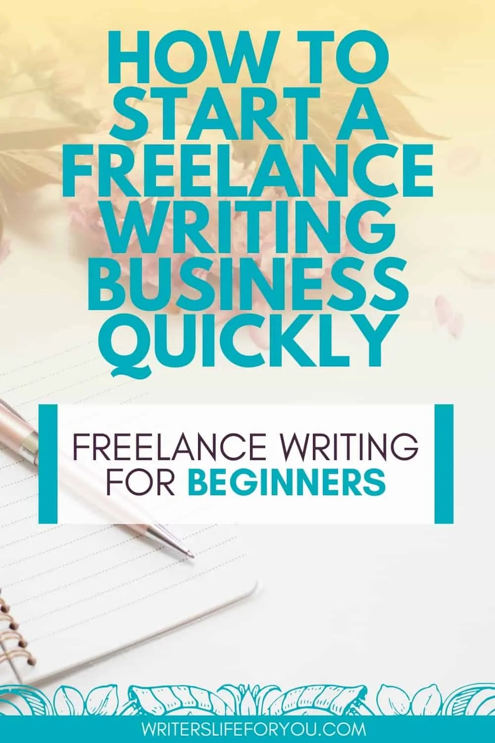 How to Start a Freelance Writing Business the Easy Way