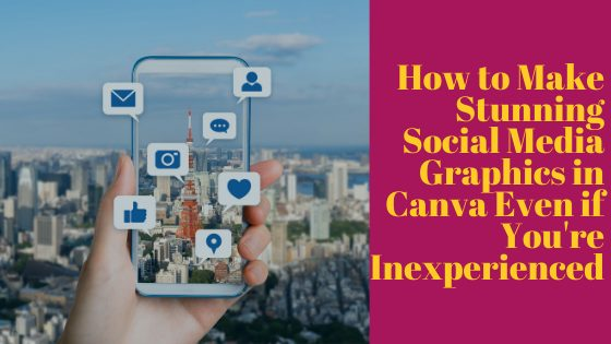 How to Create Stunning Social Media Graphics in Canva the Easy Way (Even if You Suck at Graphic Design)