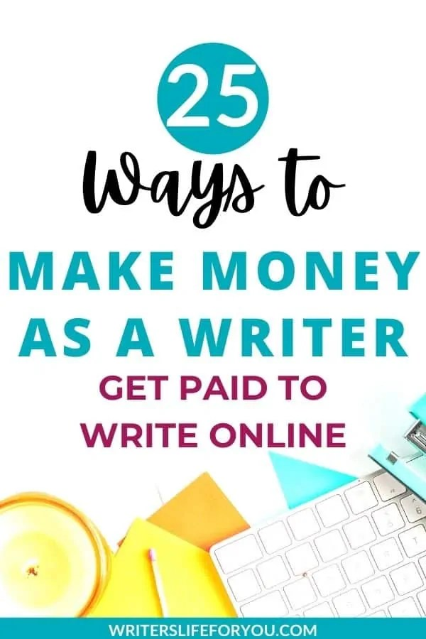 25 of the Best Ways to Get Paid to Write Online You\'ll Wish You Knew Sooner