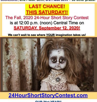 LAST CHANCE! THIS SATURDAY!! What will the Fall, 2020 24-Hour Short Story Contest Topic Be?!?!