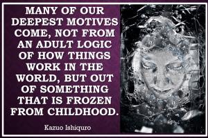 character's motives often frozen from childhood