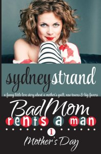 Bad Mom Rents a Man: Mother's Day (Volume 1)