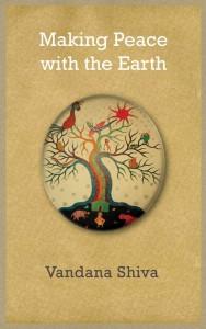 Vandana Shiva - Making Peace With the Earth