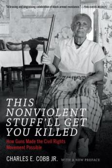 Charles Cobb - This Nonviolent Stuff'll Get You Killed