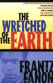 Fanon - The Wretched of the Earth