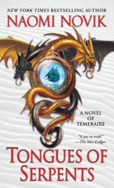 Temeraire 6 Tongues of Serpents