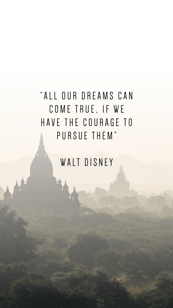 """ALL OUR DREAMS CAN COME TRUE, IF WE HAVE THE COURAGE TO PURSUE THEM"""" WALT DISNEY QUOTE_PHONE WALLPAPERS TO INSPIRE"""