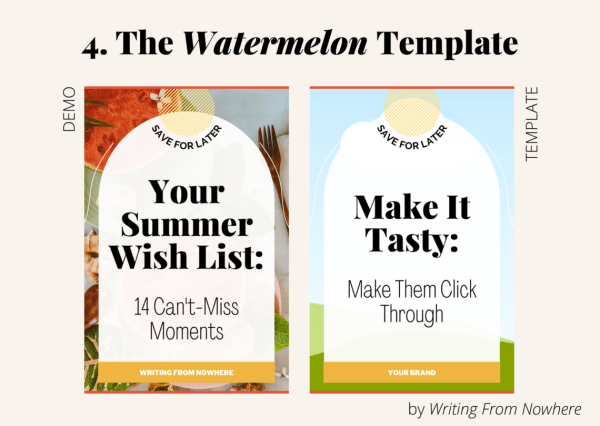 "Template #4 from the ""summertime"" pin template pack. This Pinterest template design is titled ""watermelon,"" and is shown first in demo form and then the template form"